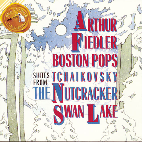 Tchaikovsky: Suites From The Nutcracker/Swan Lake by Arthur Fiedler
