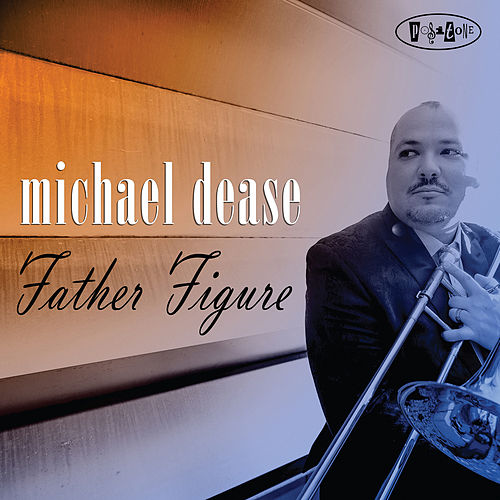 Father Figure de Michael Dease