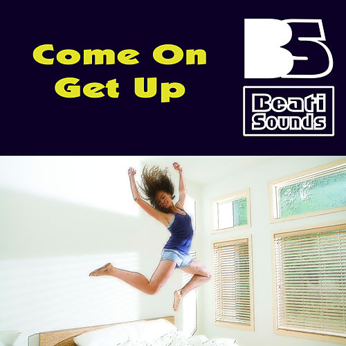 Come on Get Up by Beati Sounds