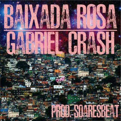 Baixada Rosa de Gabriel Crash