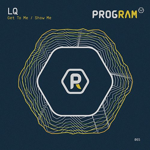 Get to Me / Show Me by Lq