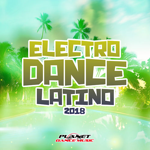 Electrodance Latino 2018 - EP by Various Artists