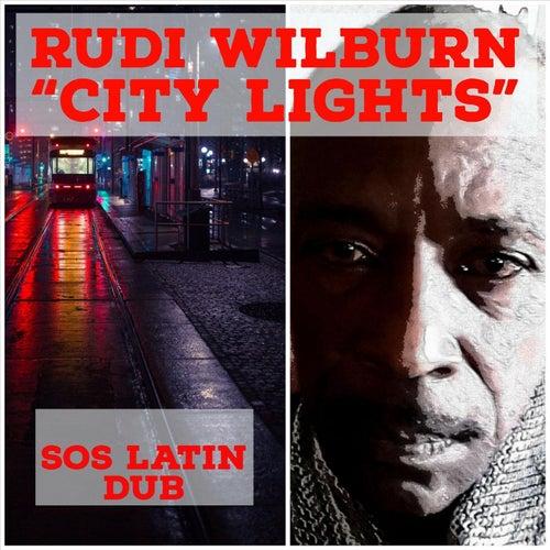 City Lights (Sos Latin Dub) von Rudi Wilburn