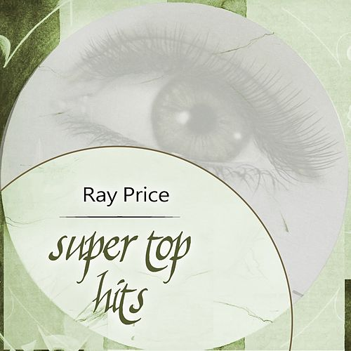 Super Top Hits by Ray Price