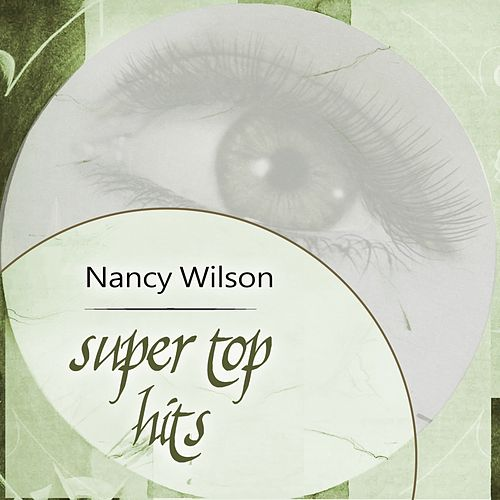 Super Top Hits by Nancy Wilson