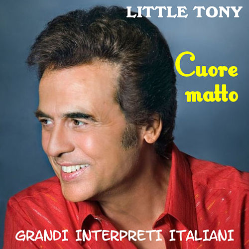 Grandi Interpreti Italiani: Cuore matto - EP von Little Tony