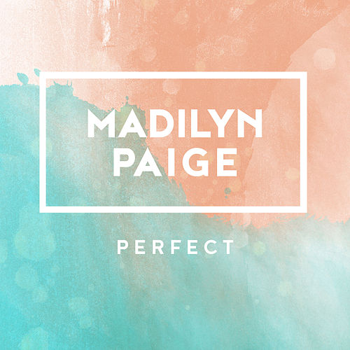 Perfect by Madilyn Paige