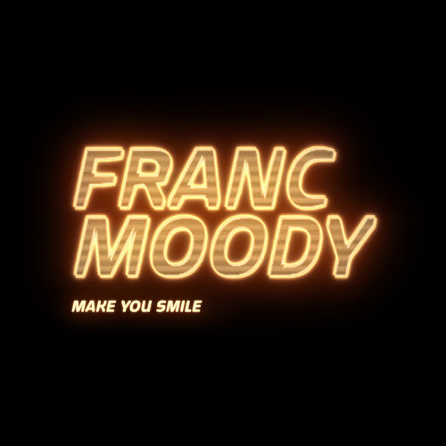 Make You Smile by Franc Moody