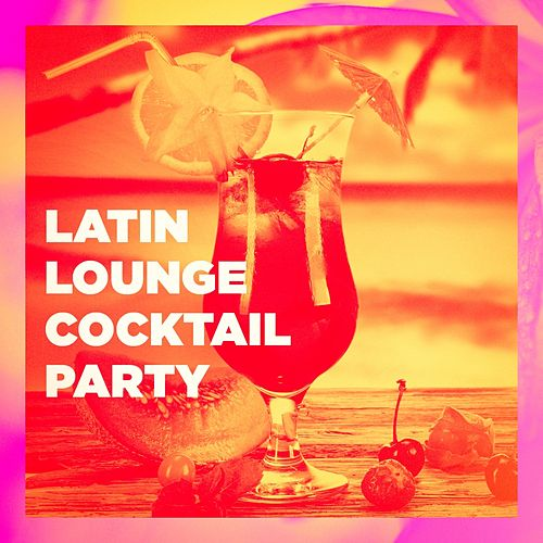 Latin Lounge Cocktail Party von Various Artists