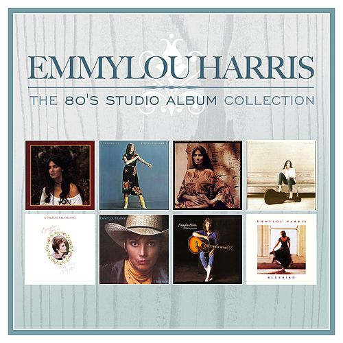 The 80's Studio Album Collection by Emmylou Harris