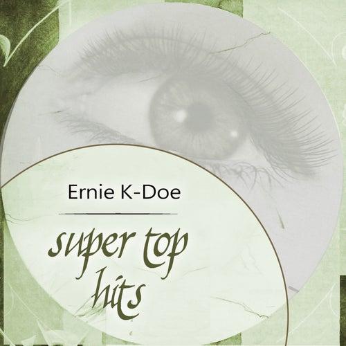 Super Top Hits by Ernie K-Doe
