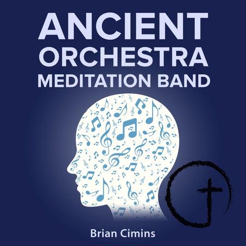 Ancient Orchestra Meditation Band by Brian Cimins