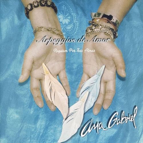 Arpeggios de Amor (Requiem Por Tres Almas) de Ana Gabriel