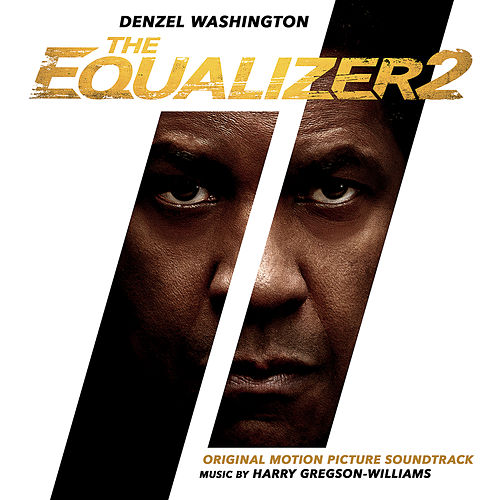 The Equalizer 2 (Original Motion Picture Soundtrack) by Harry Gregson-Williams