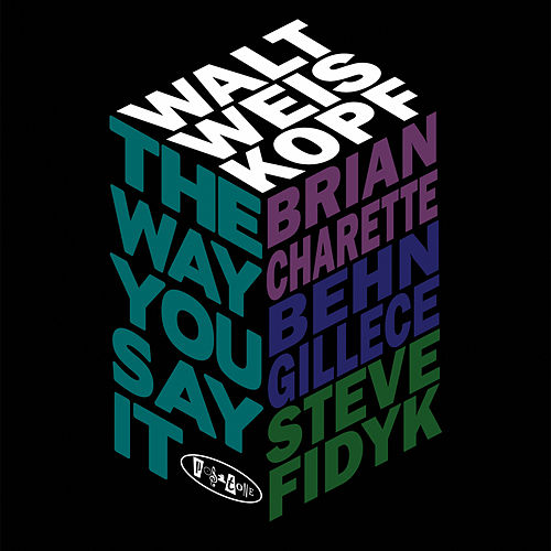 The Way You Say It by Walt Weiskopf