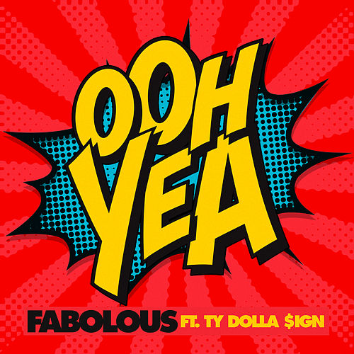 Ooh Yea by Fabolous