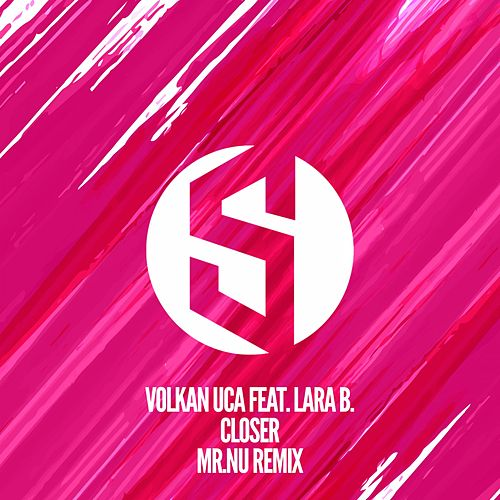 Closer (Mr.Nu Remix) de Volkan Uca