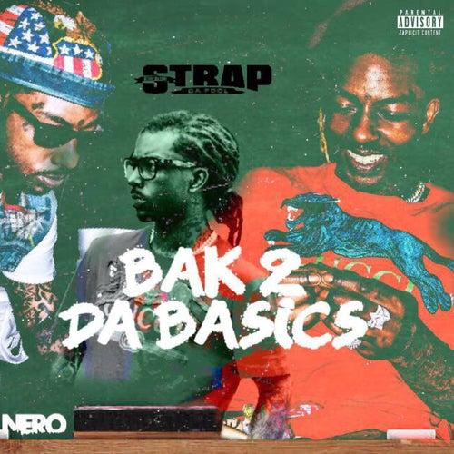 Bak 2 da Basics by Strap Da Fool