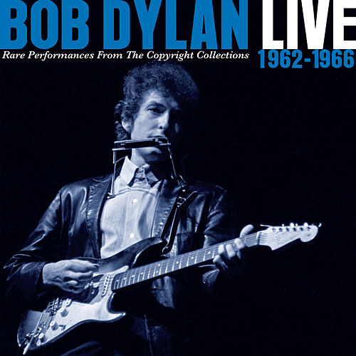 Live 1962-1966 - Rare Performances From The Copyright Collections by Bob Dylan