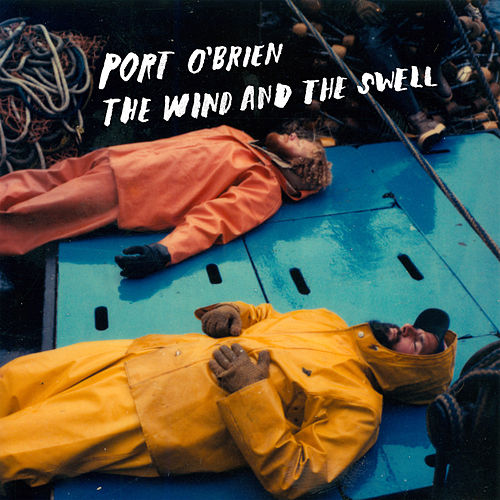 The Wind And The Swell von Port O'Brien