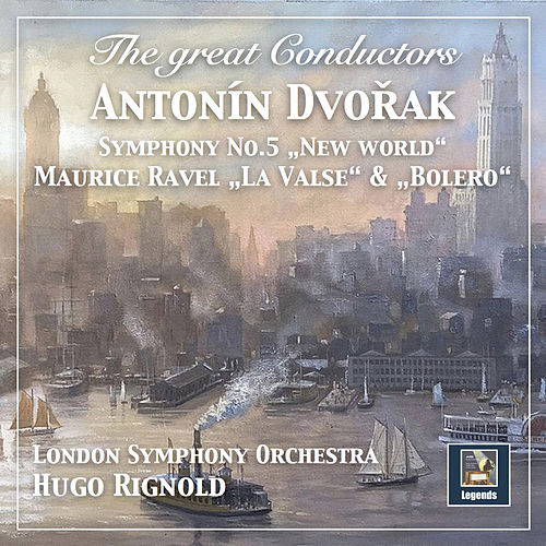 The Great Conductors: Hugo Rignold Conducts Dvořák & Ravel de London Philharmonic Orchestra