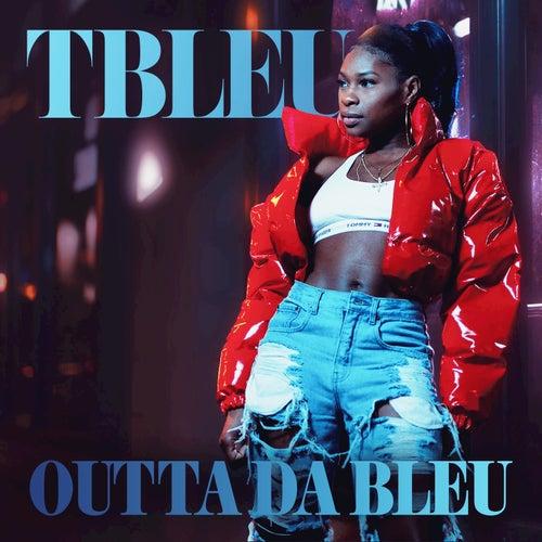Outta Da Bleu von Tiffany Bleu