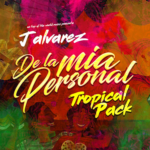 De la Mia Personal (Tropical Pack) de J. Alvarez