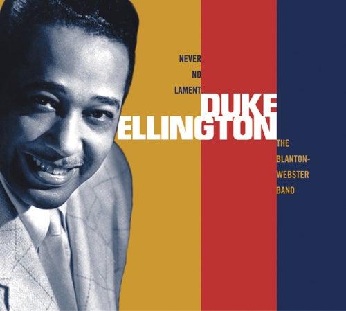 Never No Lament: Blanton-Webster Band de Duke Ellington
