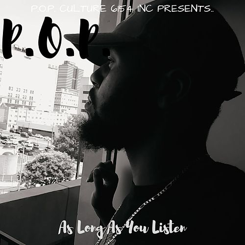 As Long As You Listen von P.O.P.