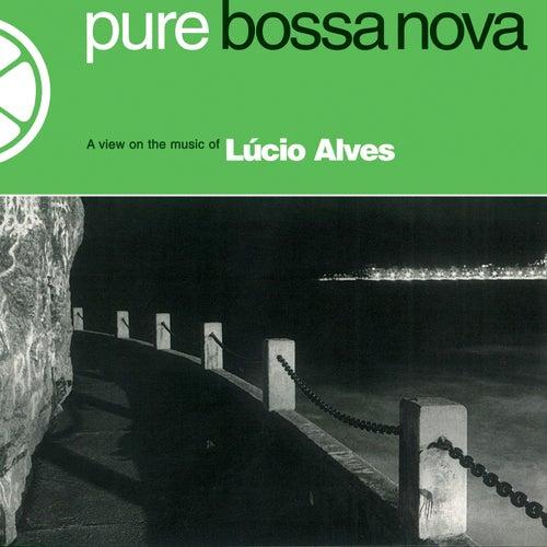 Pure Bossa Nova de Lucio Alves