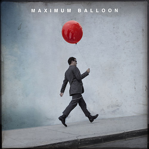 Maximum Balloon (Deluxe Version) by Maximum Balloon