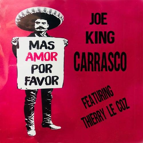 Mas Amor Por Favor (feat. Thierry Le Coz) de Joe 'King' Carrasco