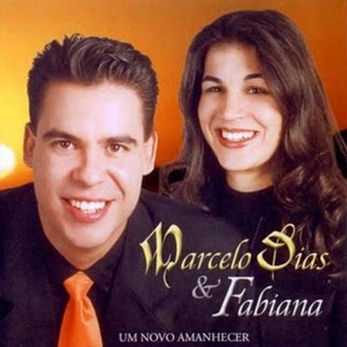 Um Novo Amanhecer by Marcelo Dias & Fabiana