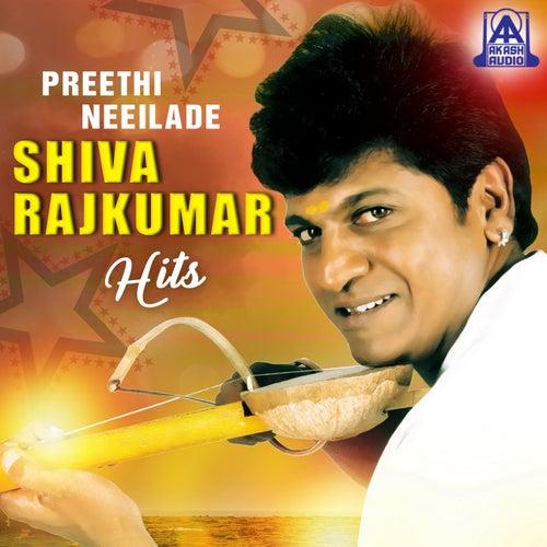 Preethi Neeilade Shiva Rajkumar Hits by Various Artists