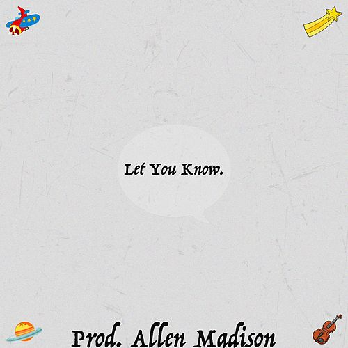 Let You Know by Allen Madison