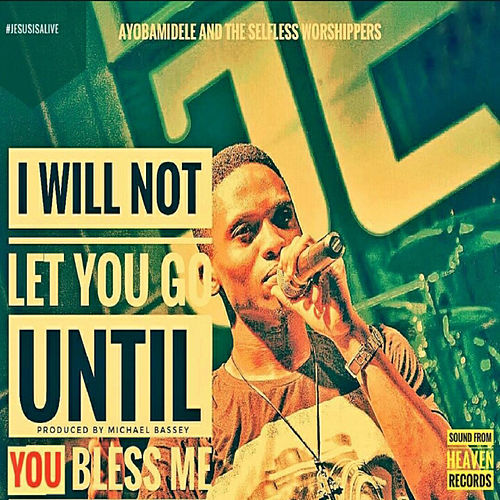 I Will Not Let You Go von Ayo Bamidele