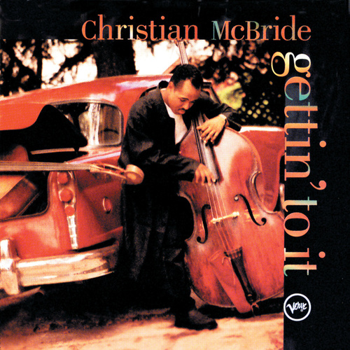 Gettin' To It von Christian McBride