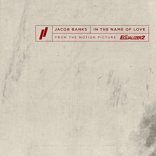 In The Name Of Love (From The Motion Picture The Equalizer 2) de Jacob Banks