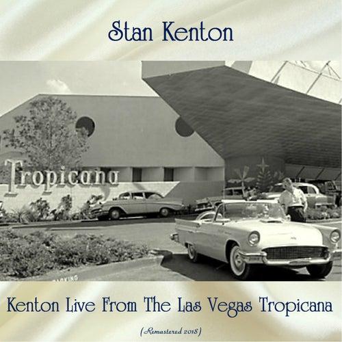 Kenton Live From The Las Vegas Tropicana (Remastered 2018) de Stan Kenton
