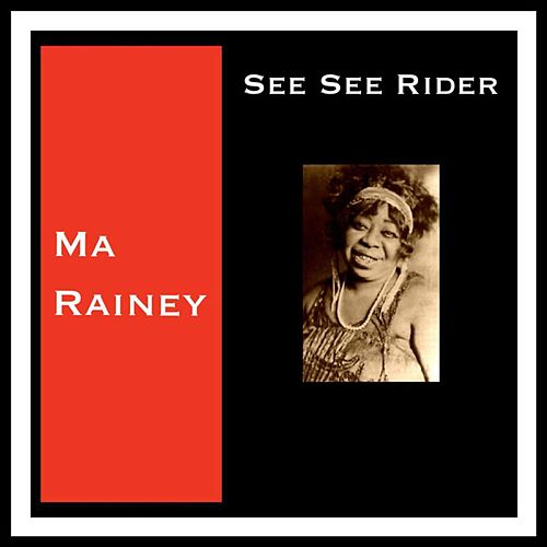 See See Rider by Ma Rainey