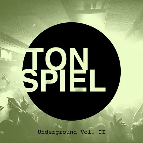 Tonspiel Underground, Vol. II von Various Artists