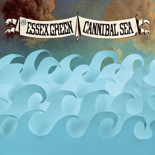 Cannibal Sea by Essex Green