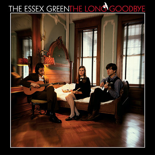 The Long Goodbye by Essex Green