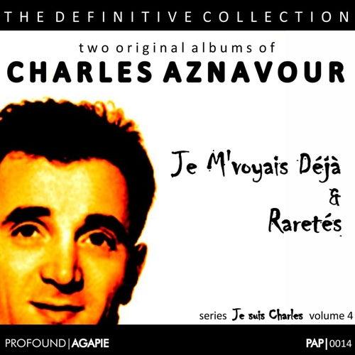 Je Suis Charles, Volume 4; (Je M'Voyais Déjà & Rarites, a la Radio) de Charles Aznavour