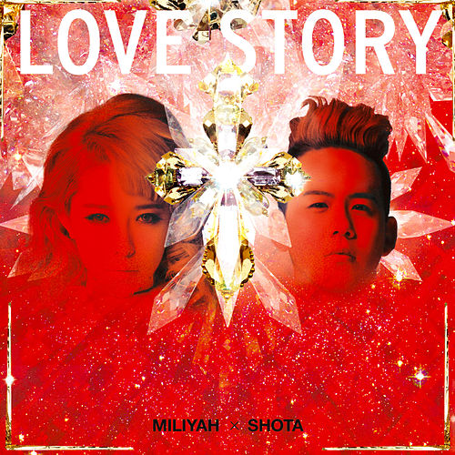 Love Story by Miliyah Kato