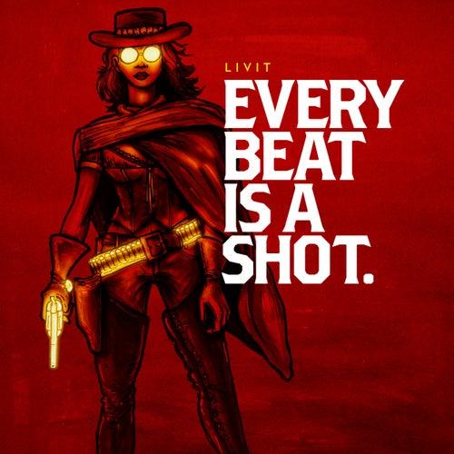 Every Beat Is a Shot de Livit