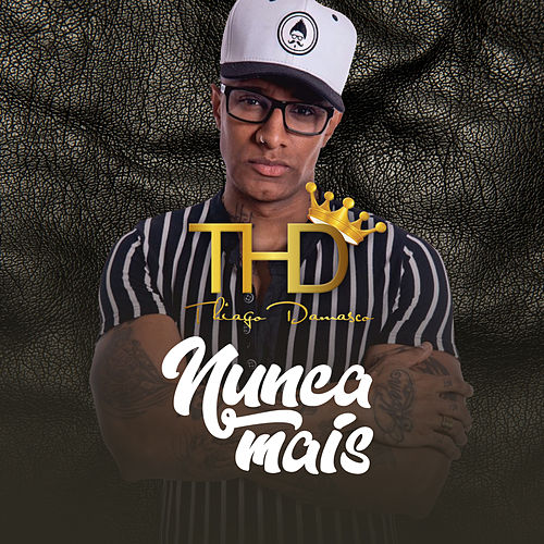 Nunca Mais by MC Thd