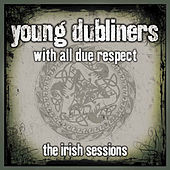 With All Due Respect - The Irish Sessions by Young Dubliners