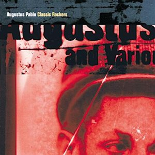 Classic Rockers by Augustus Pablo