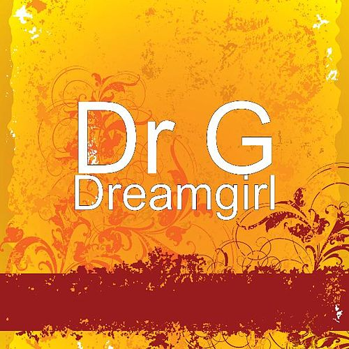 Dreamgirl by Dr G